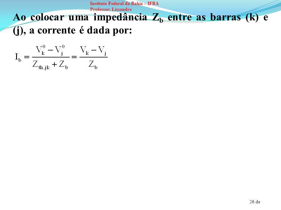 27 de Instituto Federal da Bahia – IFBA Professor: Lissandro EXEMPLO 1: