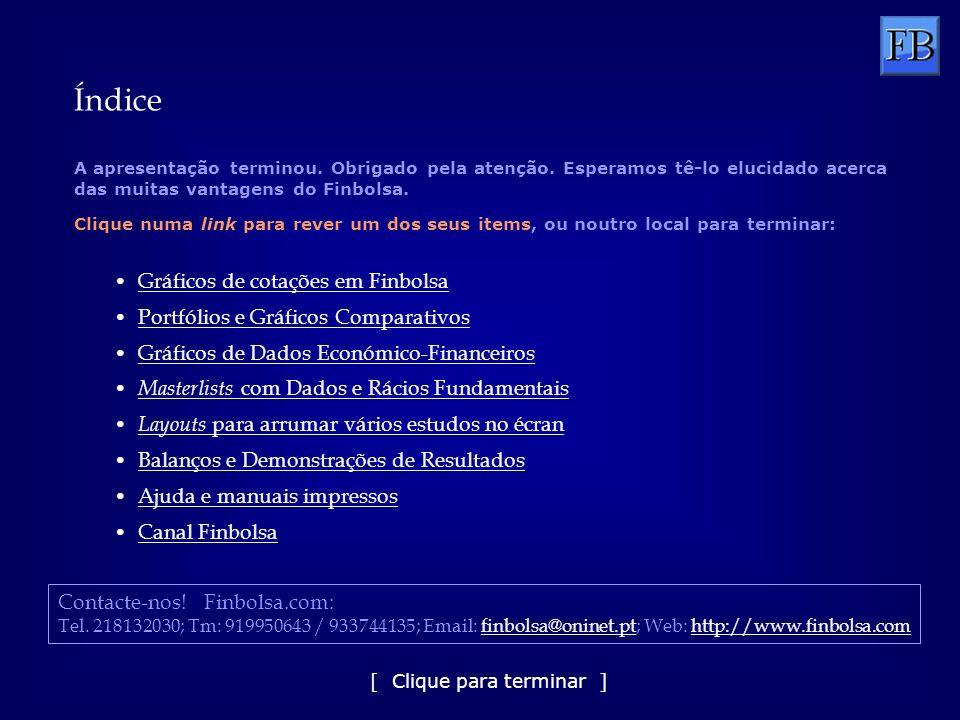 [ Clique para continuar ] Canal Finbolsa O Canal Finbolsa é um fluxo permanente de dados da Plataforma da Finbolsa.com para os utilizadores do Finbolsa.