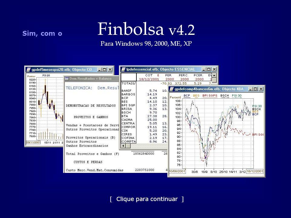 Sim, com o Finbolsa v4.2 Para Windows 98, 2000, ME, XP [ Clique para continuar ]