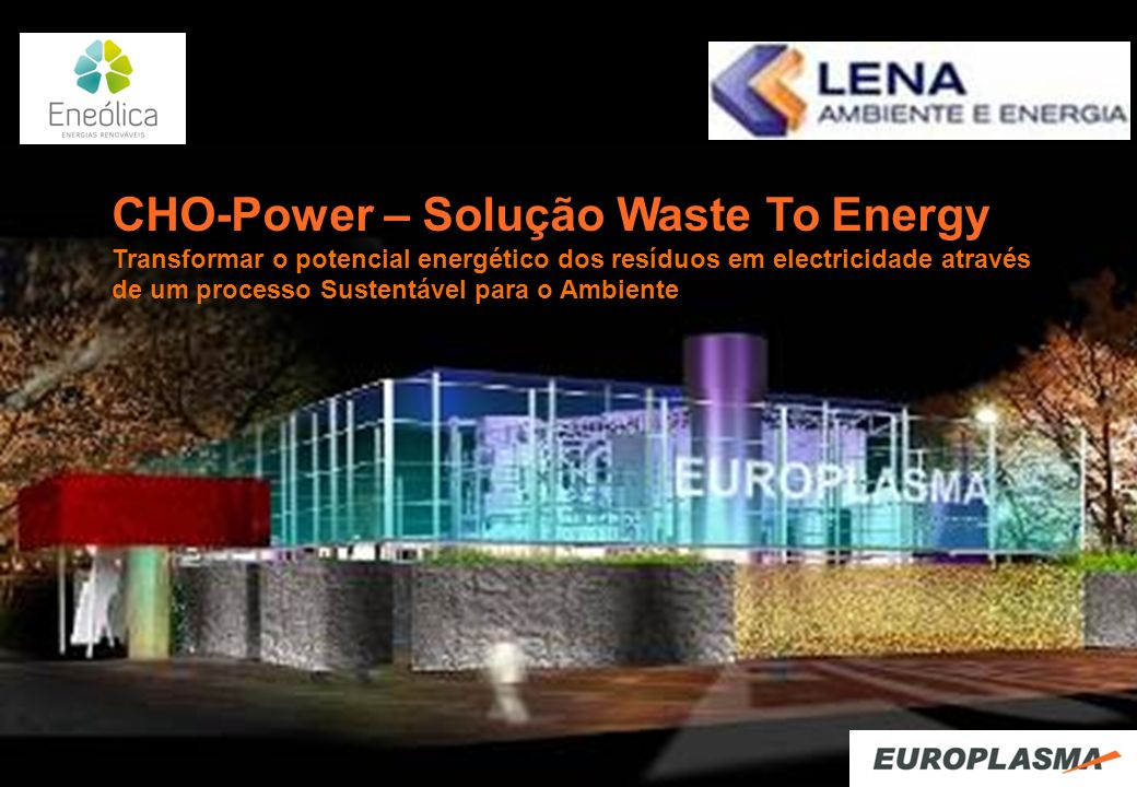 CHO-Power – Solução Waste To Energy Transformar o potencial energético dos resíduos em electricidade através de um processo Sustentável para o Ambient