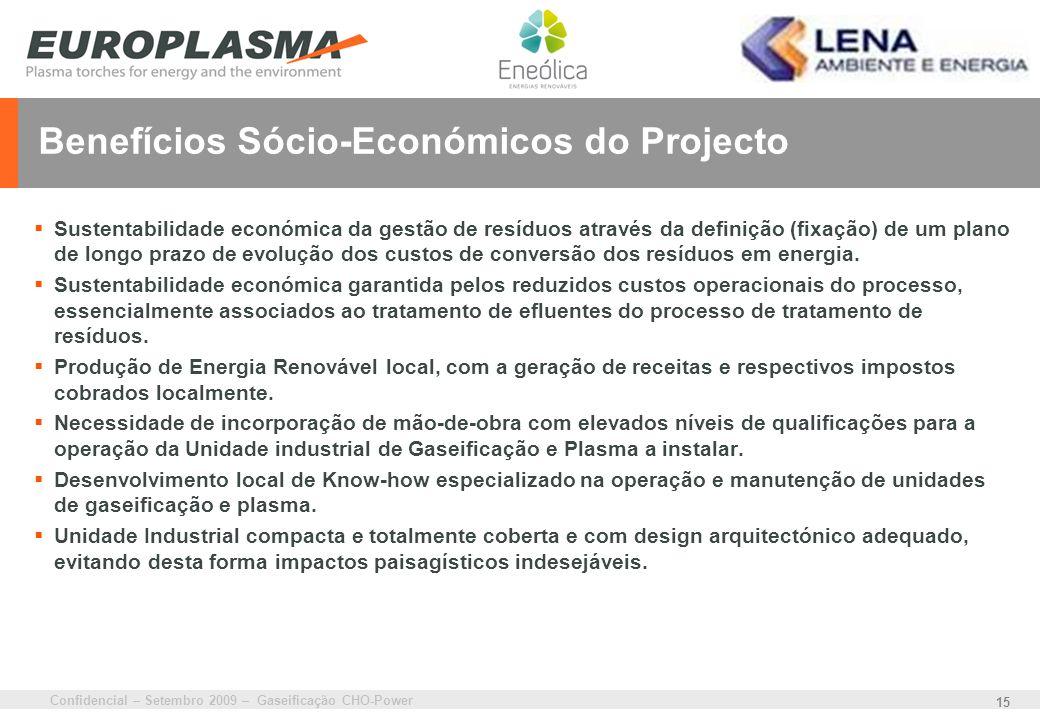 Confidencial – Setembro 2009 – Gaseificação CHO-Power 15 Benefícios Sócio-Económicos do Projecto Sustentabilidade económica da gestão de resíduos atra