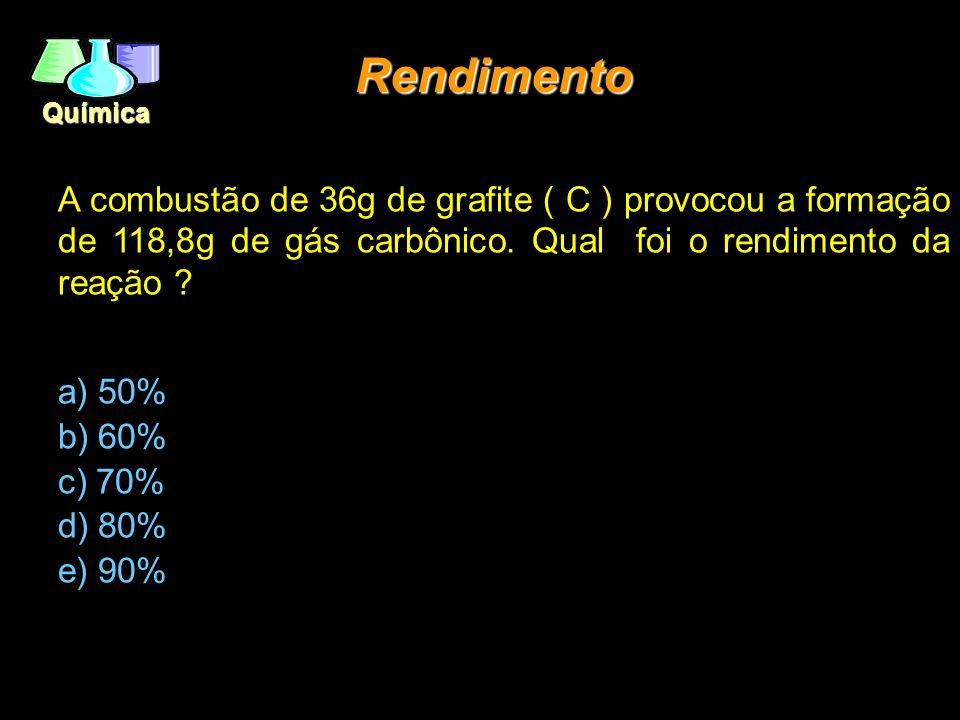 Química Rendimento A combustão de 36g de grafite ( C ) provocou a formação de 118,8g de gás carbônico. Qual foi o rendimento da reação ? a) 50% b) 60%