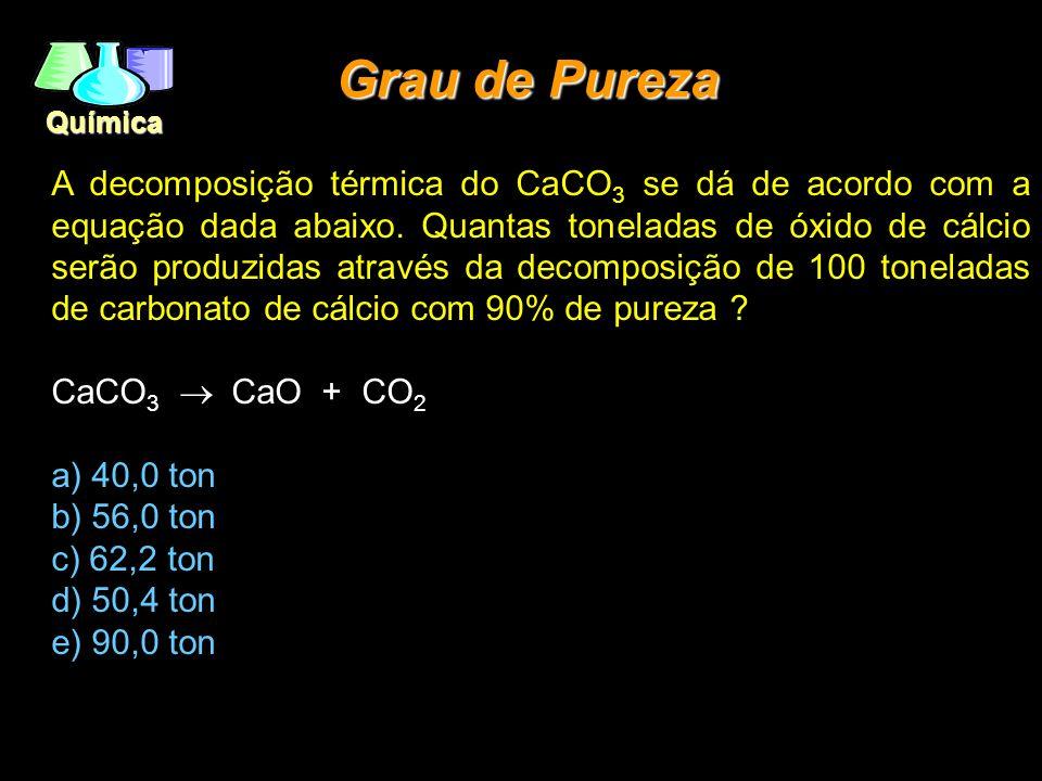 Química A decomposição térmica do CaCO 3 se dá de acordo com a equação dada abaixo. Quantas toneladas de óxido de cálcio serão produzidas através da d