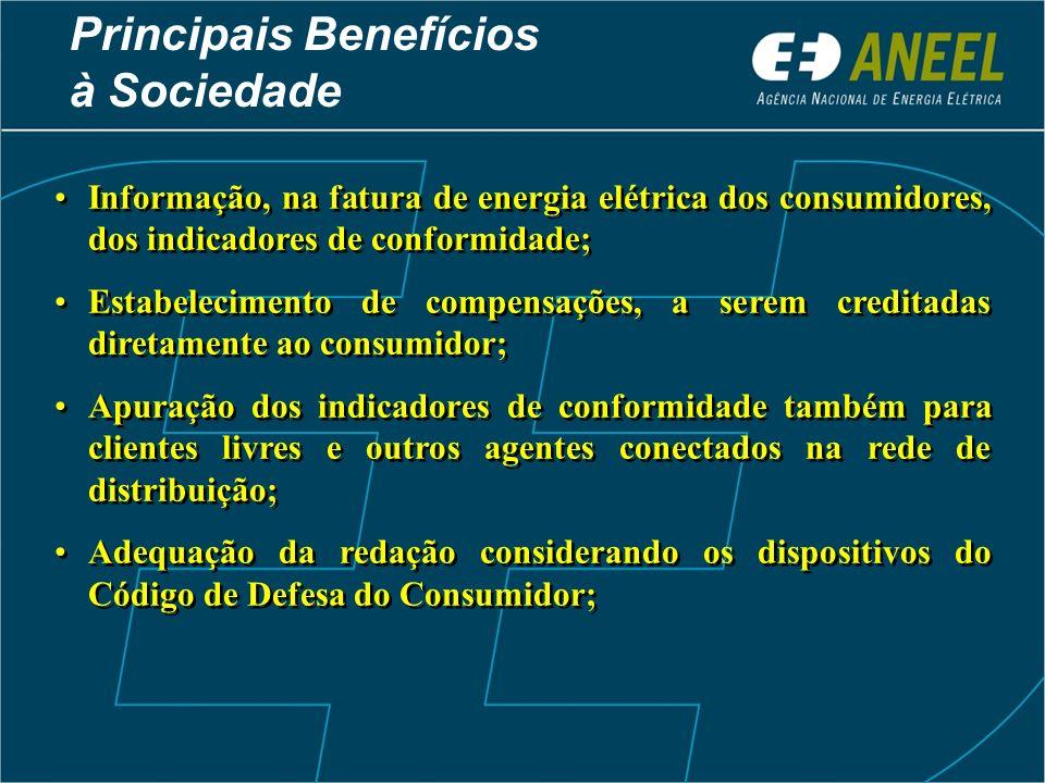 Principais Benefícios à Sociedade Informação, na fatura de energia elétrica dos consumidores, dos indicadores de conformidade; Estabelecimento de comp