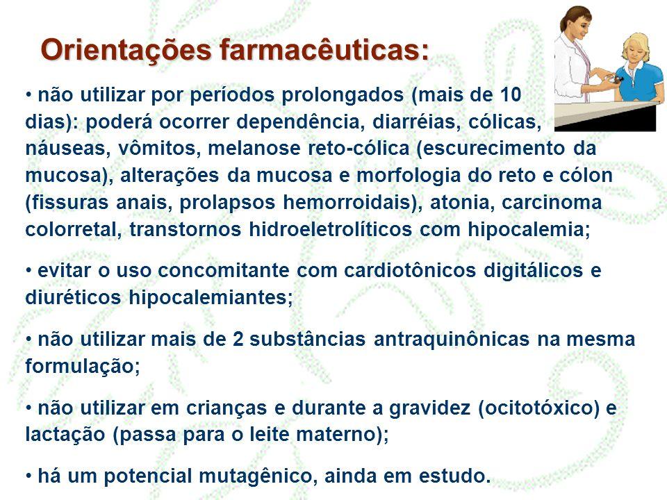 Orientações farmacêuticas: não utilizar por períodos prolongados (mais de 10 dias): poderá ocorrer dependência, diarréias, cólicas, náuseas, vômitos,