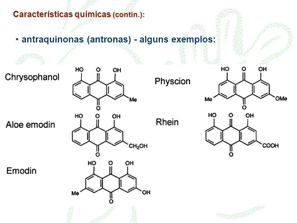 Características químicas (contin.): antraquinonas (antronas) - alguns exemplos: