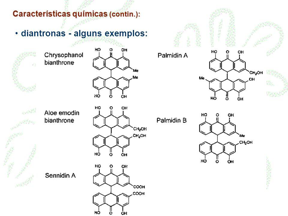 Características químicas (contin.): diantronas - alguns exemplos: