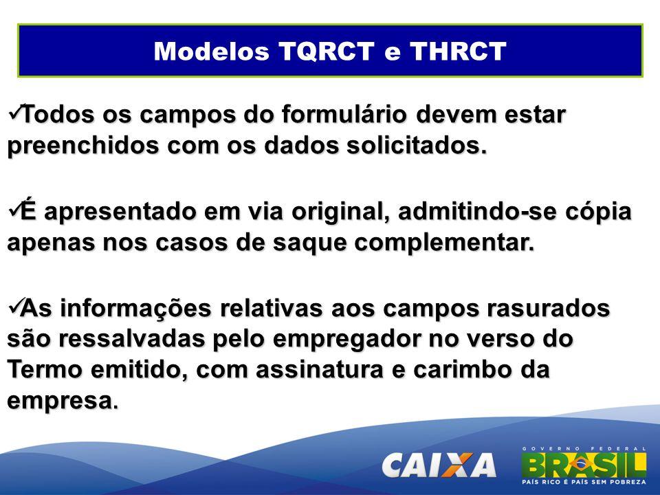 Modelos TQRCT e THRCT Todos os campos do formulário devem estar preenchidos com os dados solicitados. Todos os campos do formulário devem estar preenc
