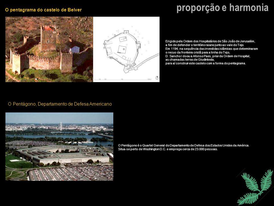 proporção e harmonia O pentagrama do castelo de Belver Erigido pela Ordem dos Hospitalários de São João de Jerusalém, a fim de defender o território r
