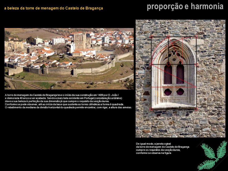 proporção e harmonia a beleza da torre de menagem do Castelo de Bragança A torre de menagem do Castelo de Bragança teve o início da sua construção em
