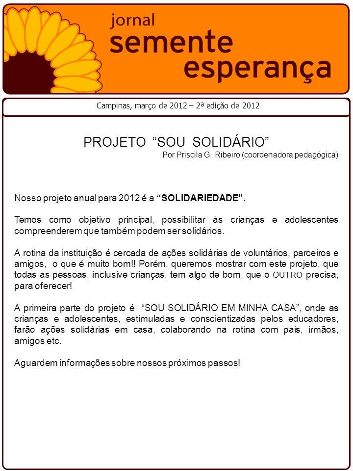 Campinas, março de 2012 – 2ª edição de 2012 PROJETO SOU SOLIDÁRIO Por Priscila G.