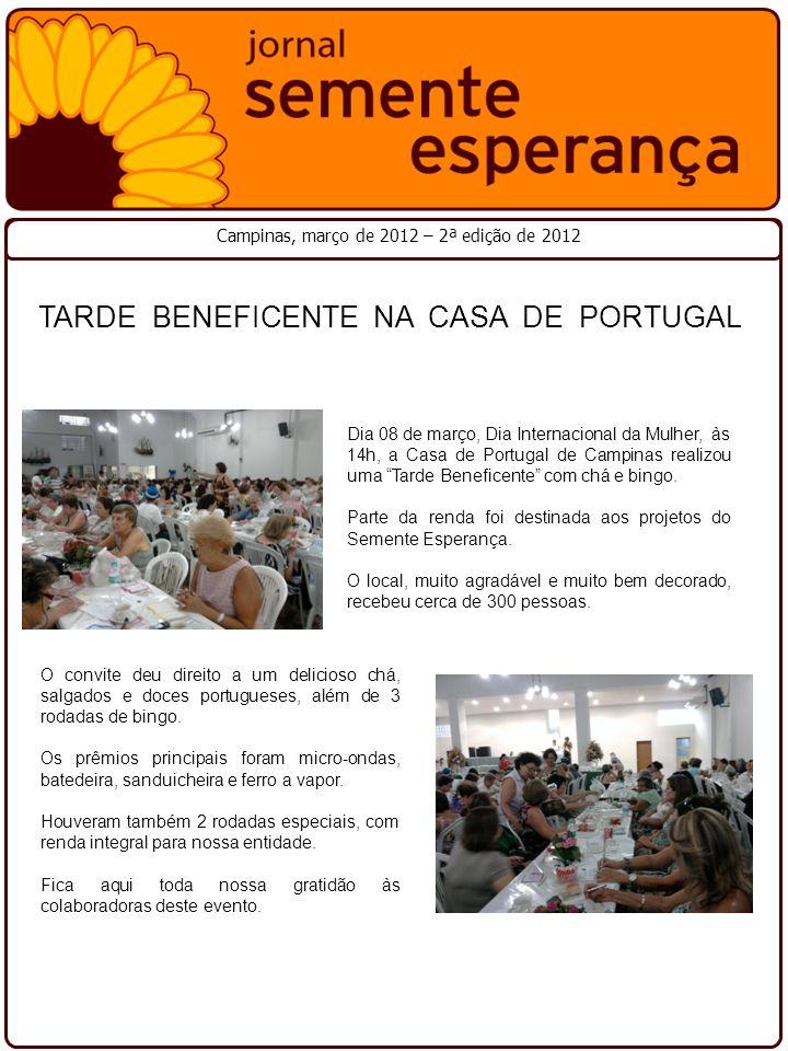 Dia 08 de março, Dia Internacional da Mulher, às 14h, a Casa de Portugal de Campinas realizou uma Tarde Beneficente com chá e bingo.