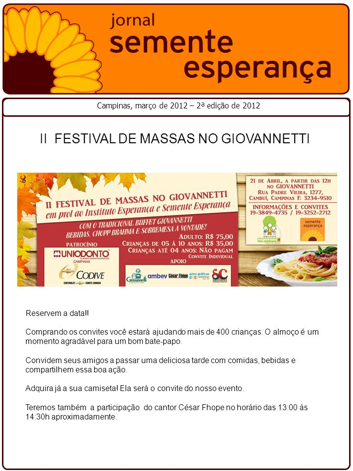 II FESTIVAL DE MASSAS NO GIOVANNETTI Campinas, março de 2012 – 2ª edição de 2012 Reservem a data!.