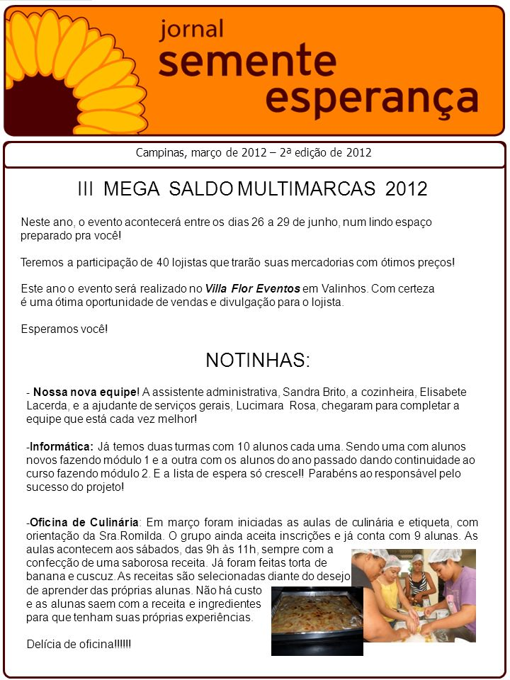 Campinas, março de 2012 – 2ª edição de 2012 NOTINHAS: - Nossa nova equipe.