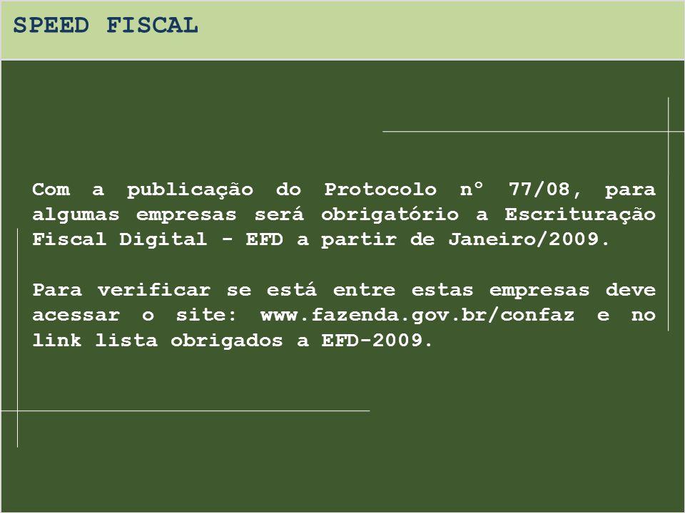 SPEED FISCAL Os pontos de atenção com relação à EFD: 1- O arquivo é composto por documentos de entrada e saída,faturas e os seus devidos vencimentos.