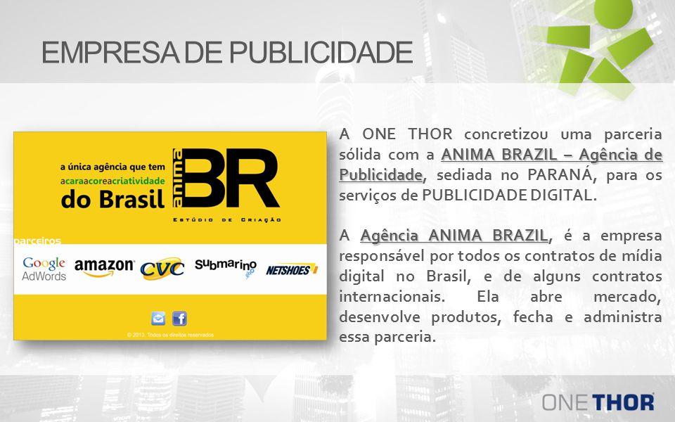 ANIMA BRAZIL – Agência de Publicidade A ONE THOR concretizou uma parceria sólida com a ANIMA BRAZIL – Agência de Publicidade, sediada no PARANÁ, para