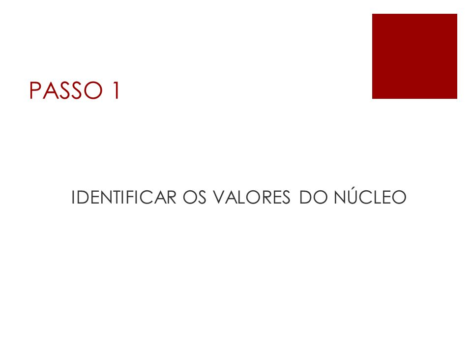 PASSO 1 IDENTIFICAR OS VALORES DO NÚCLEO