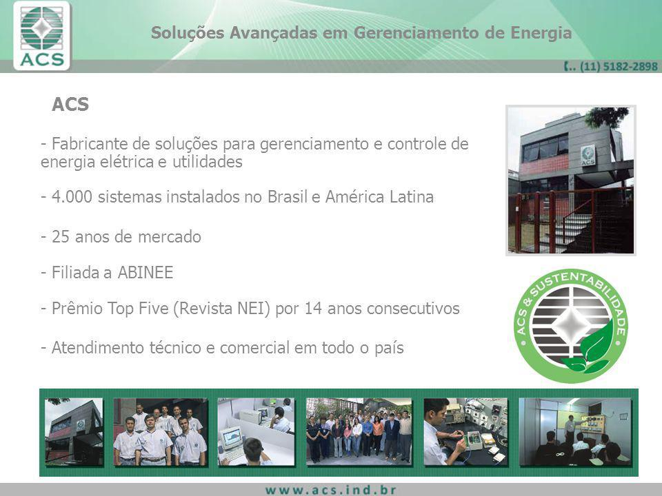 ACS - Fabricante de soluções para gerenciamento e controle de energia elétrica e utilidades - 4.000 sistemas instalados no Brasil e América Latina - 2