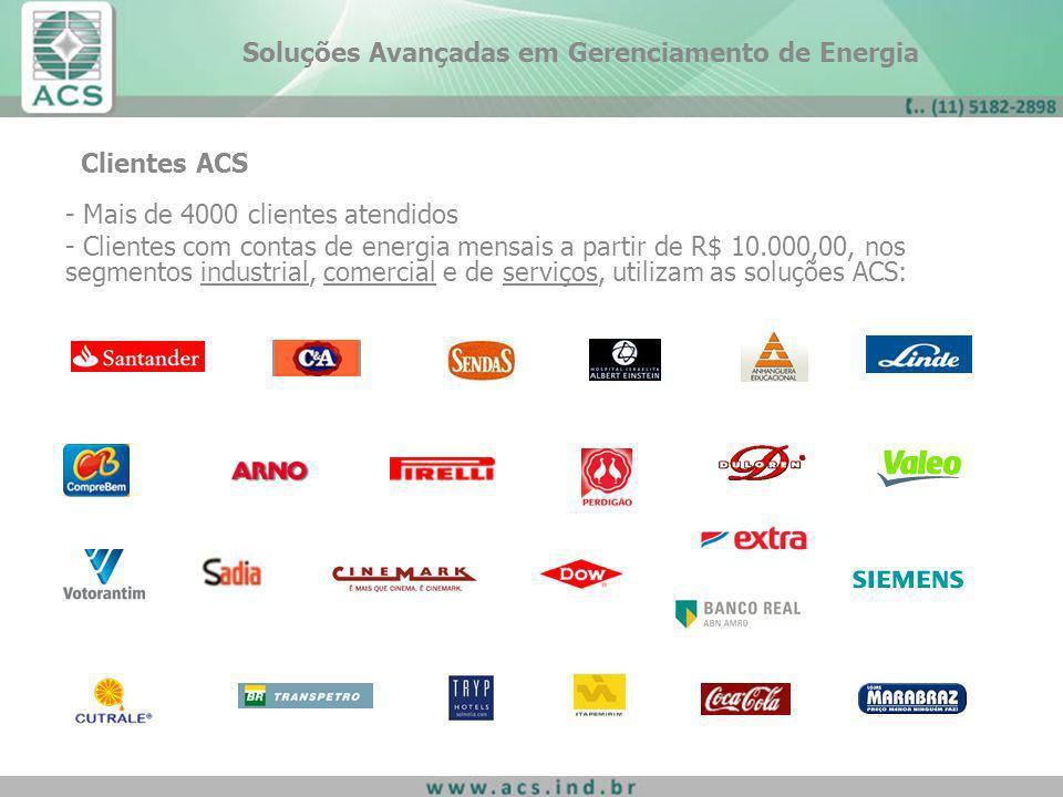 Clientes ACS - Mais de 4000 clientes atendidos - Clientes com contas de energia mensais a partir de R$ 10.000,00, nos segmentos industrial, comercial