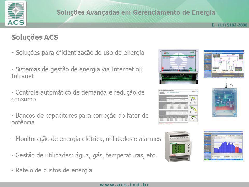 Soluções ACS - Soluções para eficientização do uso de energia - Sistemas de gestão de energia via Internet ou Intranet - Controle automático de demand
