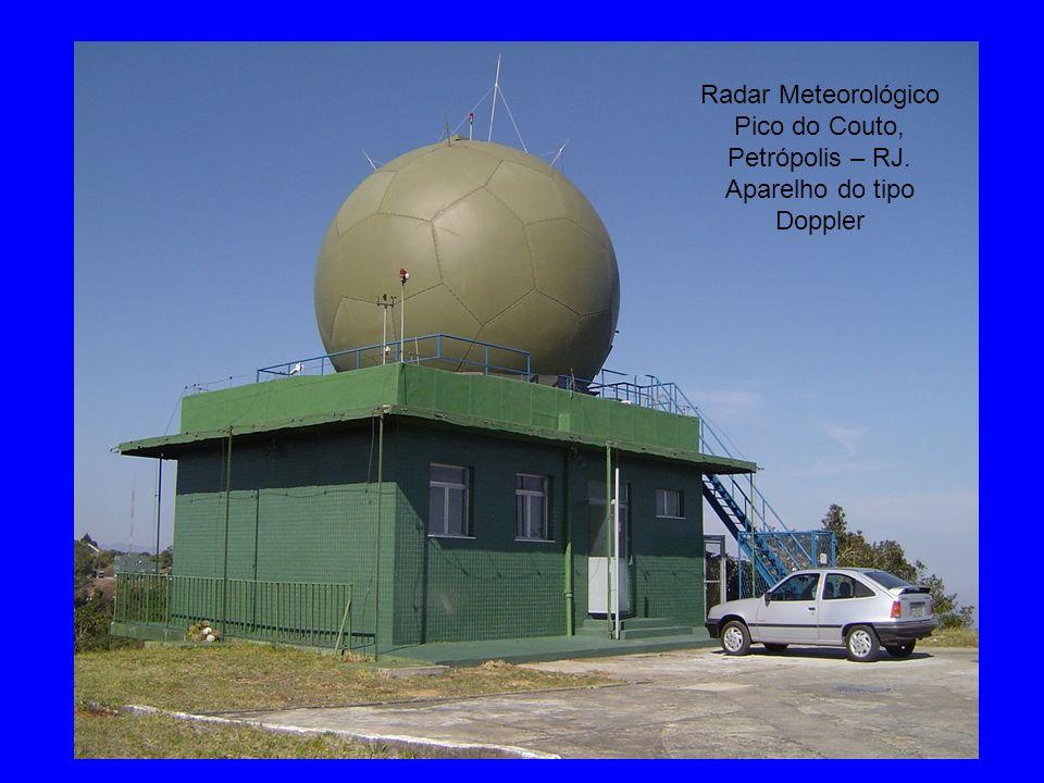 Radar Meteorológico Pico do Couto, Petrópolis – RJ. Aparelho do tipo Doppler