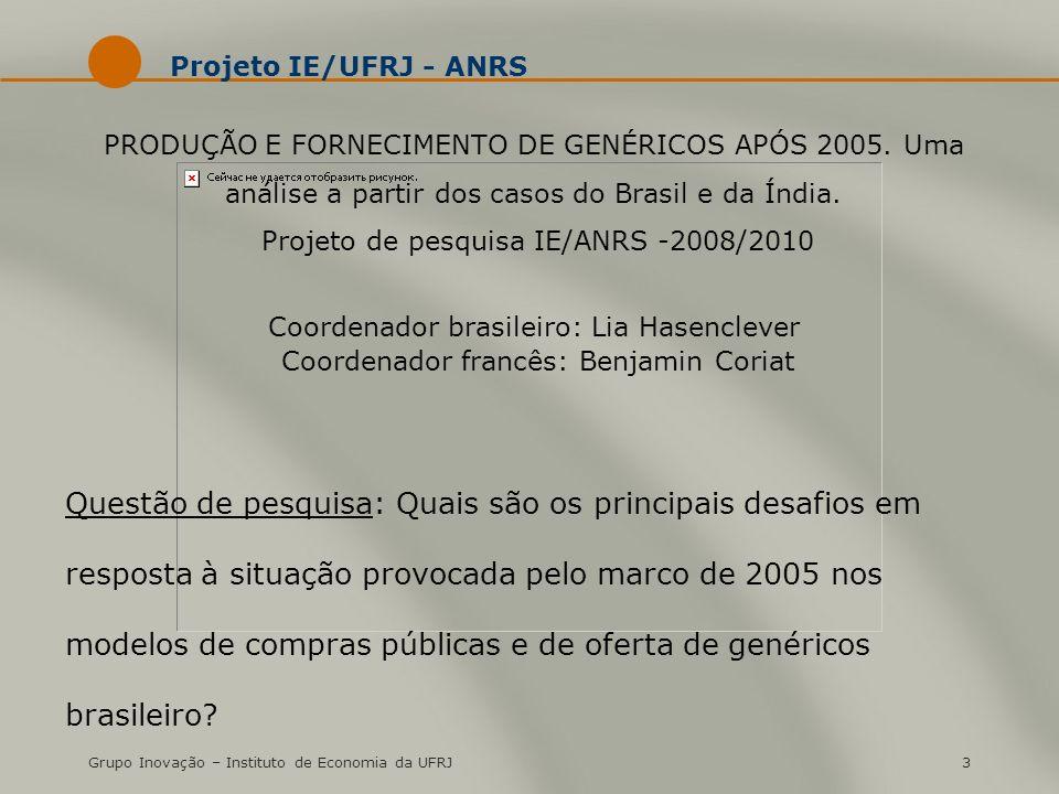 Grupo Inovação – Instituto de Economia da UFRJ3 Projeto IE/UFRJ - ANRS PRODUÇÃO E FORNECIMENTO DE GENÉRICOS APÓS 2005.