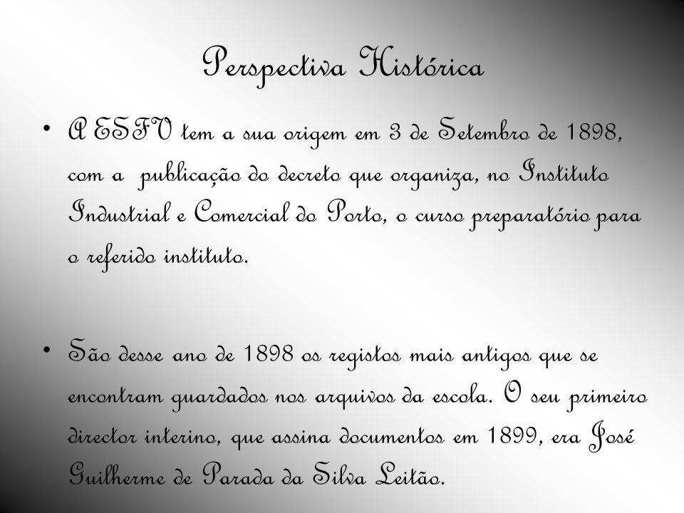 Perspectiva Histórica A ESFV tem a sua origem em 3 de Setembro de 1898, com a publicação do decreto que organiza, no Instituto Industrial e Comercial do Porto, o curso preparatório para o referido instituto.