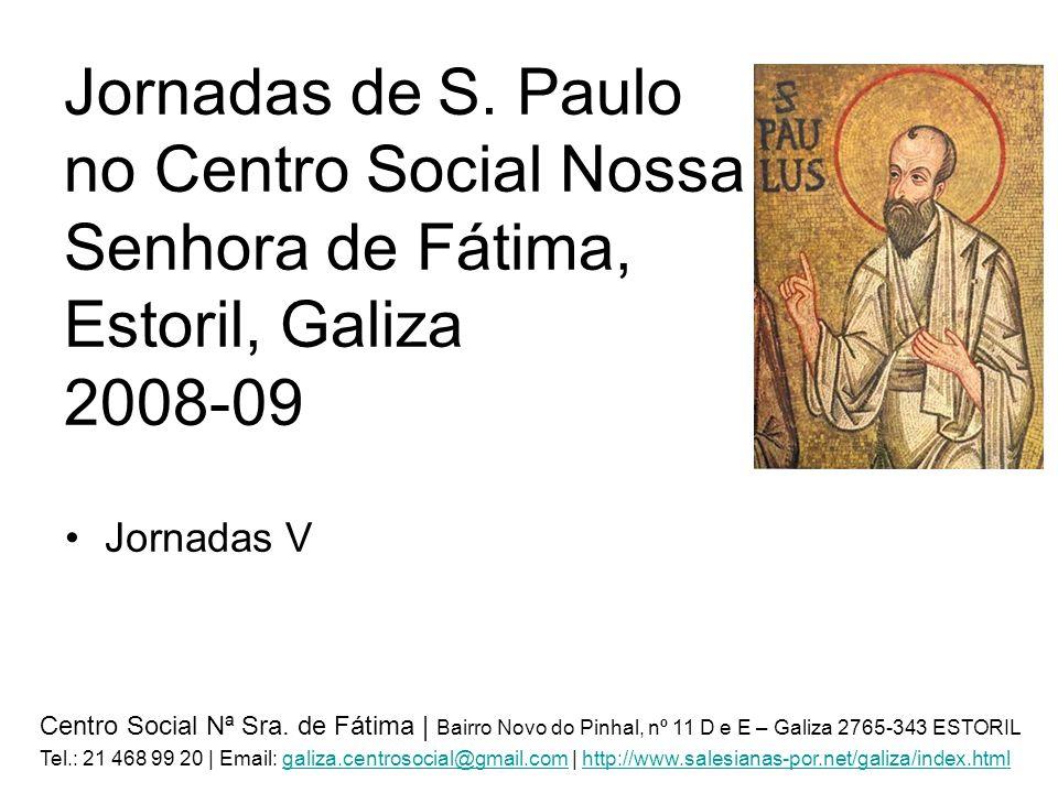 Jornadas de S. Paulo no Centro Social Nossa Senhora de Fátima, Estoril, Galiza 2008-09 Jornadas V Centro Social Nª Sra. de Fátima   Bairro Novo do Pin