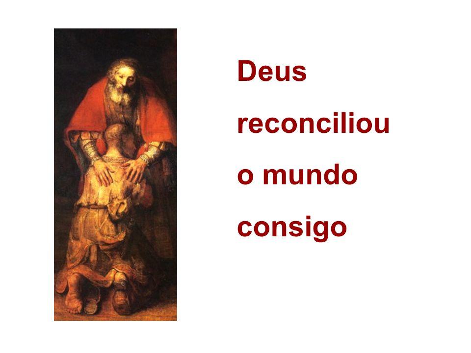 Deus reconciliou o mundo consigo