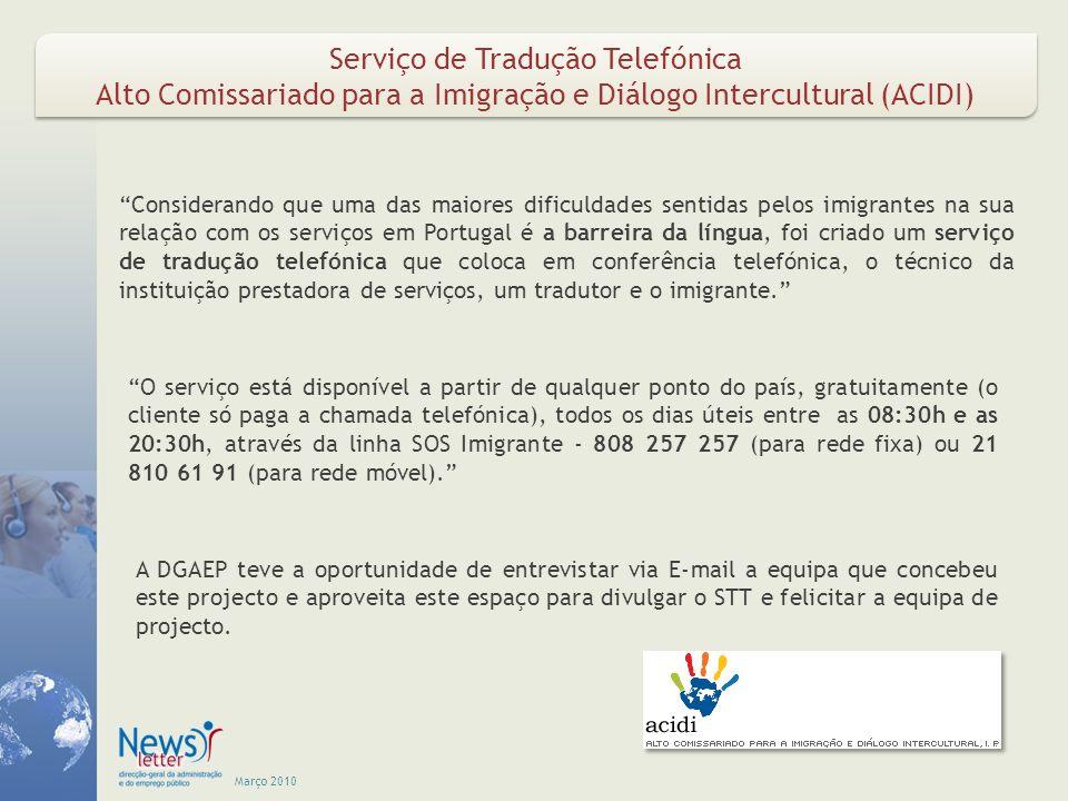 Março 2010 Serviço de Tradução Telefónica Alto Comissariado para a Imigração e Diálogo Intercultural (ACIDI) Serviço de Tradução Telefónica Alto Comis