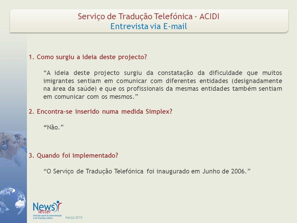 Março 2010 Serviço de Tradução Telefónica - ACIDI Entrevista via E-mail (Cont.) Serviço de Tradução Telefónica - ACIDI Entrevista via E-mail (Cont.) 4.