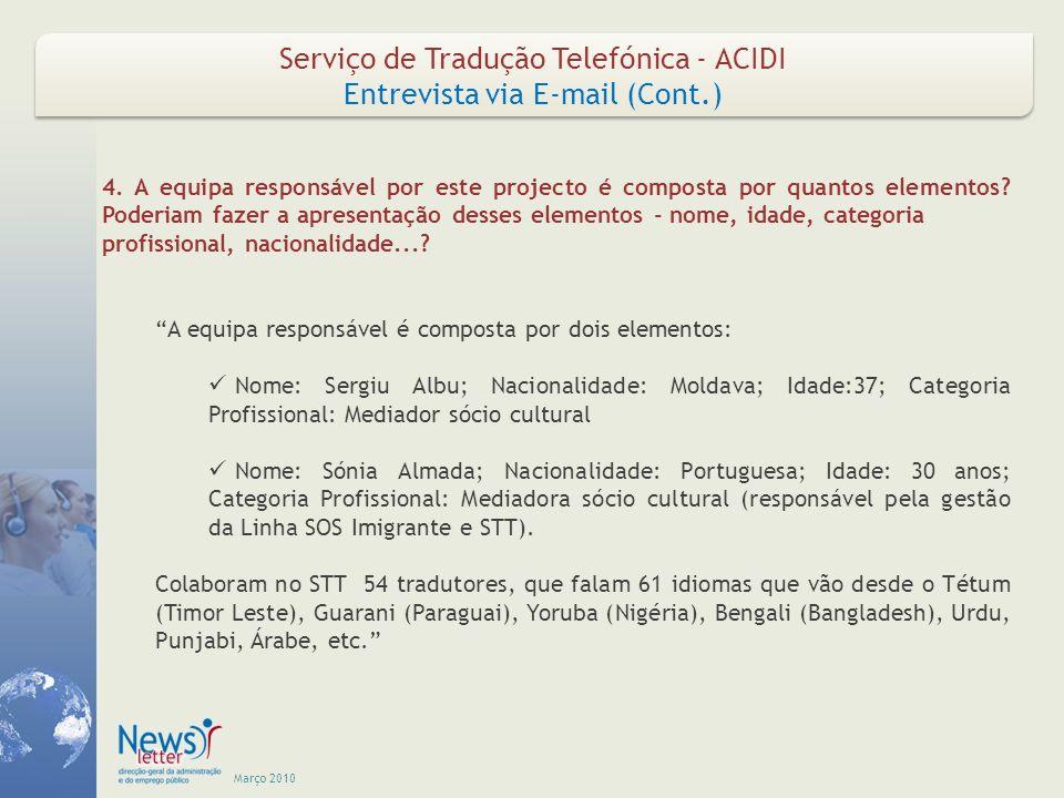 Março 2010 Serviço de Tradução Telefónica - ACIDI Entrevista via E-mail (Cont.) Serviço de Tradução Telefónica - ACIDI Entrevista via E-mail (Cont.) 5.