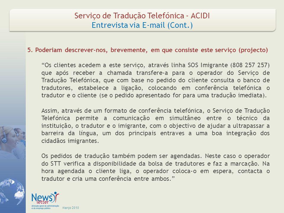 Março 2010 Serviço de Tradução Telefónica - ACIDI Entrevista via E-mail (Cont.) Serviço de Tradução Telefónica - ACIDI Entrevista via E-mail (Cont.) 5
