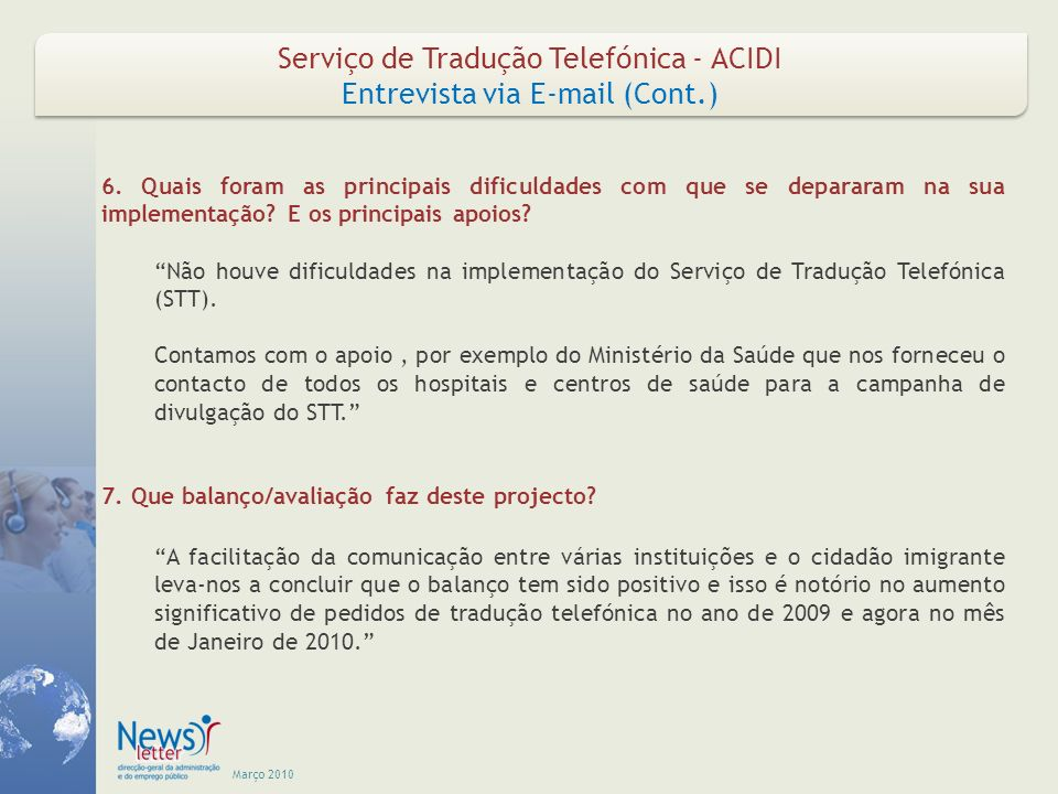 Março 2010 Serviço de Tradução Telefónica - ACIDI Entrevista via E-mail (Cont.) Serviço de Tradução Telefónica - ACIDI Entrevista via E-mail (Cont.) 6.