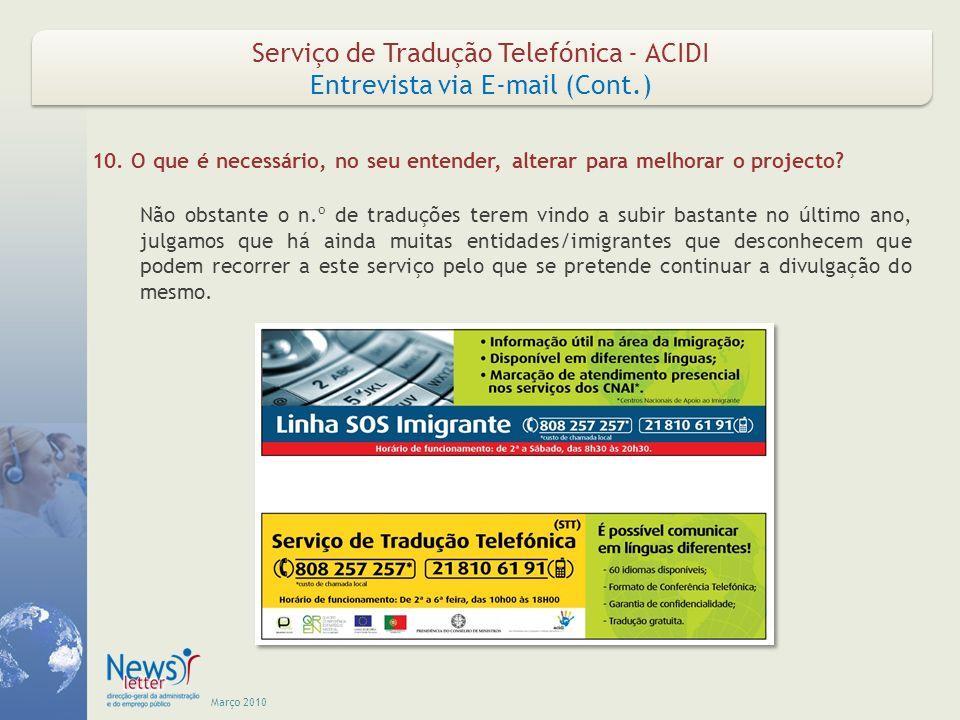 Março 2010 Serviço de Tradução Telefónica - ACIDI Entrevista via E-mail (Cont.) Serviço de Tradução Telefónica - ACIDI Entrevista via E-mail (Cont.) 1