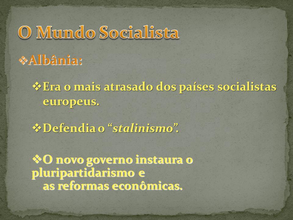 Albânia: Albânia: Era o mais atrasado dos países socialistas Era o mais atrasado dos países socialistas europeus. europeus. Defendia o stalinismo. Def