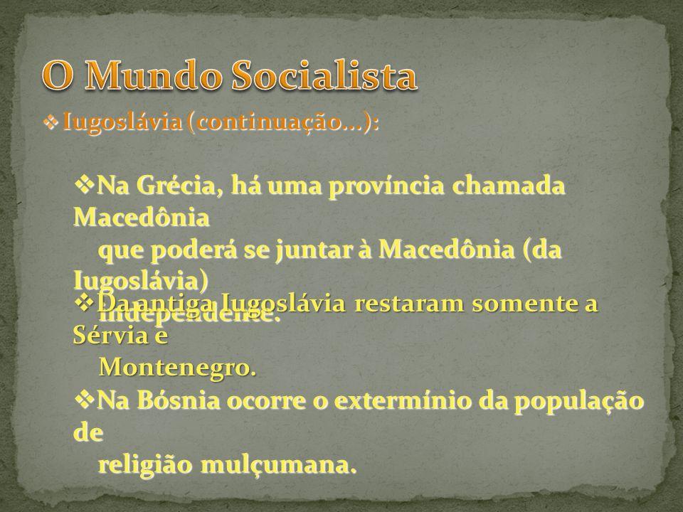 Iugoslávia (continuação...): Iugoslávia (continuação...): Na Grécia, há uma província chamada Macedônia Na Grécia, há uma província chamada Macedônia