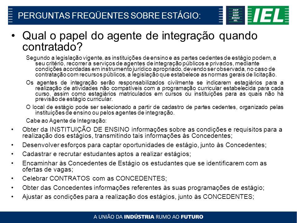 PERGUNTAS FREQÜENTES SOBRE ESTÁGIO: Qual o papel do agente de integração quando contratado.