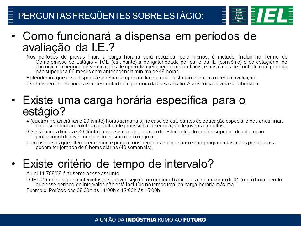 PERGUNTAS FREQÜENTES SOBRE ESTÁGIO: Como funcionará a dispensa em períodos de avaliação da I.E..