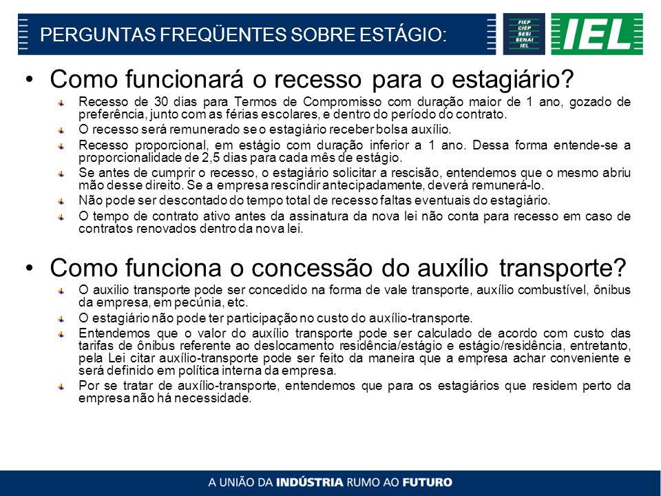 PERGUNTAS FREQÜENTES SOBRE ESTÁGIO: Como funcionará o recesso para o estagiário.