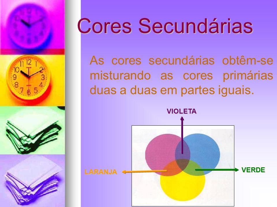 Cores Secundárias As cores secundárias obtêm-se misturando as cores primárias duas a duas em partes iguais. LARANJA VERDEVIOLETA