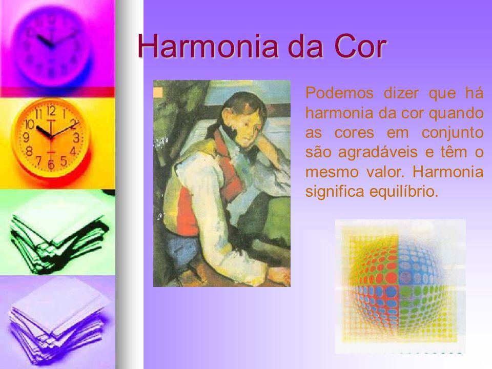 Harmonia da Cor Podemos dizer que há harmonia da cor quando as cores em conjunto são agradáveis e têm o mesmo valor. Harmonia significa equilíbrio.