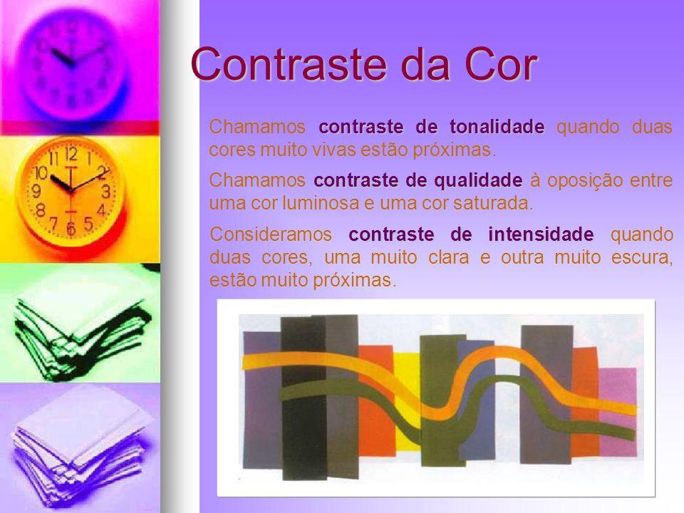 Contraste da Cor contraste de tonalidade Chamamos contraste de tonalidade quando duas cores muito vivas estão próximas. contraste de qualidade Chamamo