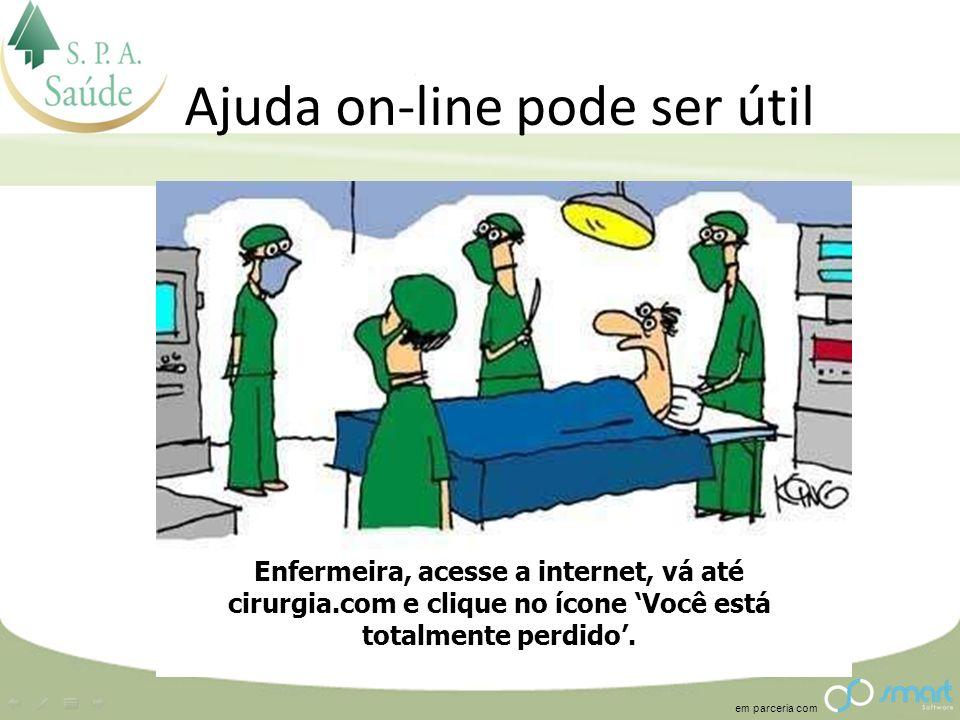 em parceria com Ajuda on-line pode ser útil Enfermeira, acesse a internet, vá até cirurgia.com e clique no ícone Você está totalmente perdido.