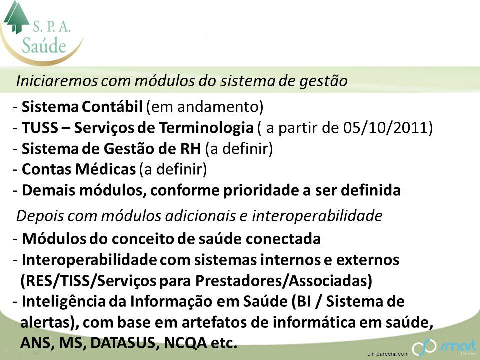 em parceria com Iniciaremos com módulos do sistema de gestão - Sistema Contábil (em andamento) - TUSS – Serviços de Terminologia ( a partir de 05/10/2