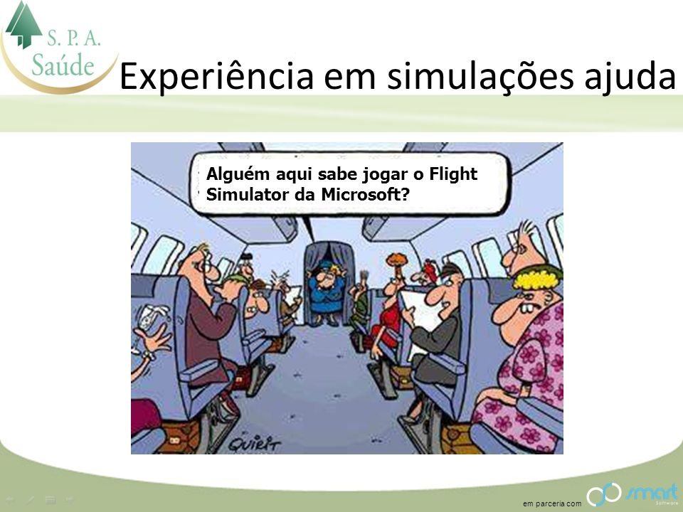 em parceria com Experiência em simulações ajuda Alguém aqui sabe jogar o Flight Simulator da Microsoft?