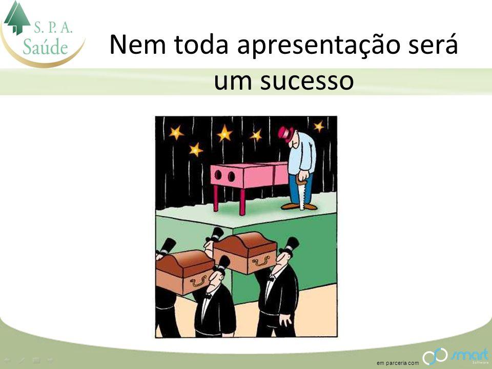 em parceria com Nem toda apresentação será um sucesso