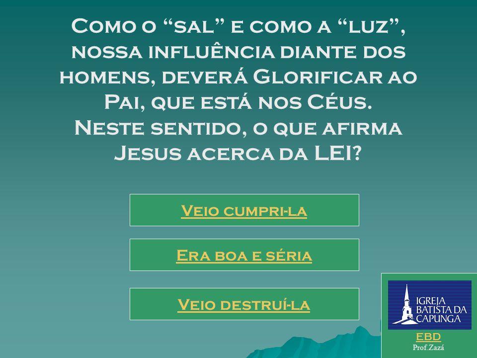 A influência do Homem em seu meio é notória. Tal influência Jesus compara ao Sal e à Luz. Como o Sal e como a Luz, para quê o Messias os conclama? Par