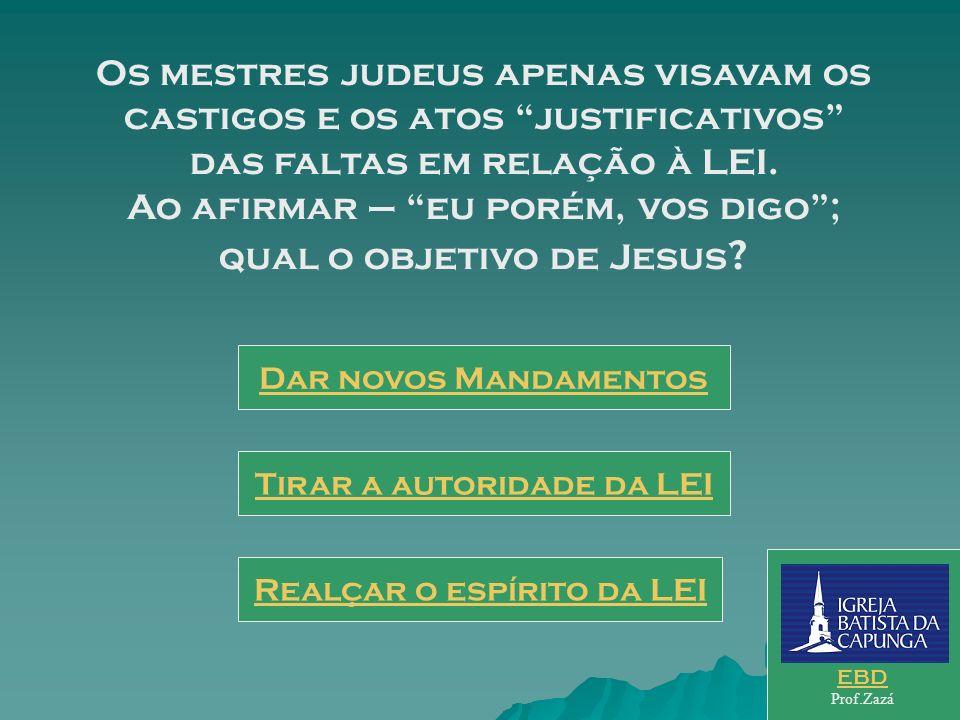 Todos o buscavam como o Messias e, como tal, sua autoridade era aceita. Qual a expressão utilizada por Jesus para rebater os ensinos transmitidos pelo