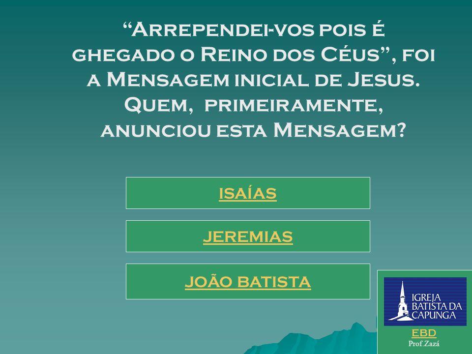 Arrependei-vos pois é ghegado o Reino dos Céus, foi a Mensagem inicial de Jesus.